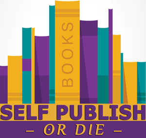 Self Publish or Die